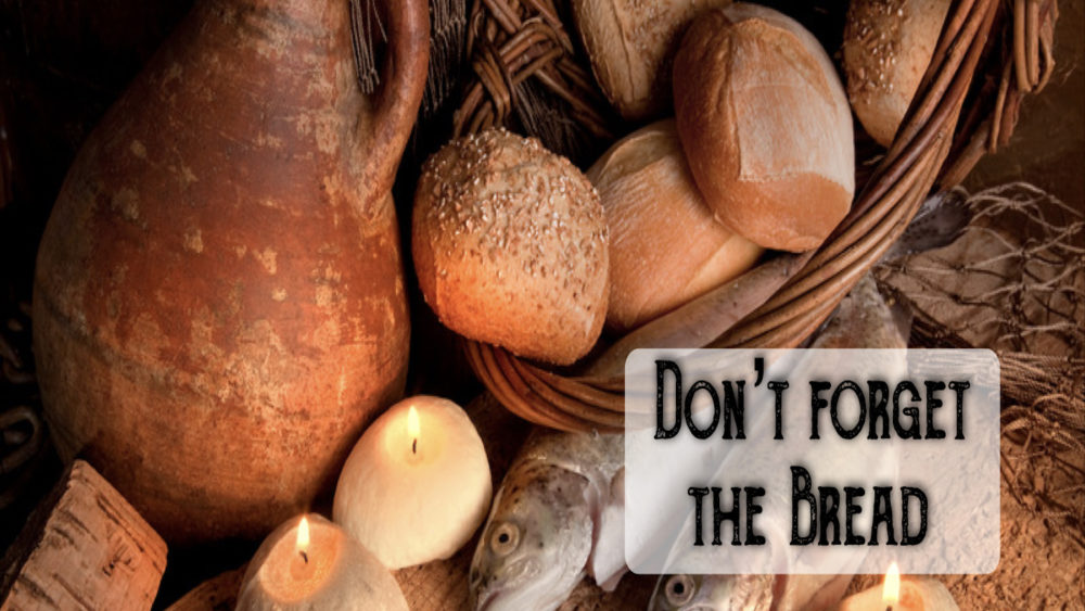 Don\'t Forget The Bread