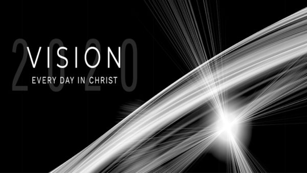 Vision - Every Day In Christ