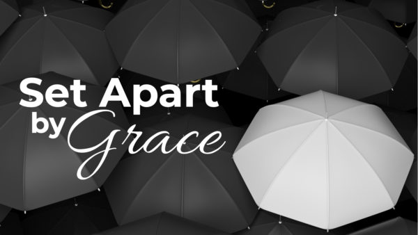 Set Apart By Grace Image